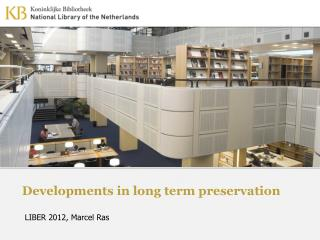 Developments in long term preservation