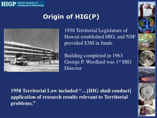 Origin of HIG(P)
