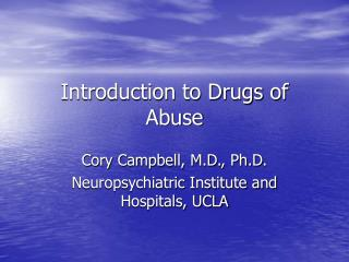 Introduction to Drugs of Abuse