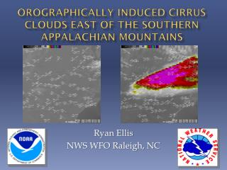 Orographically Induced Cirrus Clouds East of the Southern Appalachian Mountains