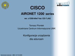 CISCO AIRONET 1200 series ver. c1200-k9w7-tar.123-7.JA2