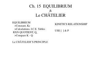 Ch. 15  EQUILIBRIUM & Le CHÂTELIER