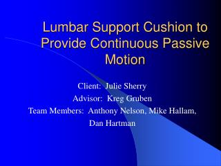 Lumbar Support Cushion to Provide Continuous Passive Motion