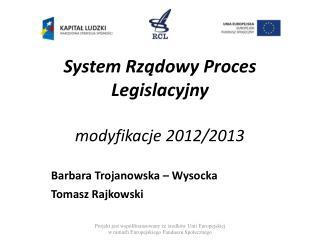 System Rządowy Proces Legislacyjny modyfikacje 2012/2013