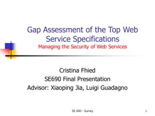 Gap Assessment of the Top Web Service Specifications Managing the Security of Web Services