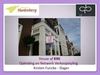 Landelijk netwerk  met 200 House  of KIKI verkoopstylisten :  cnvv.nl
