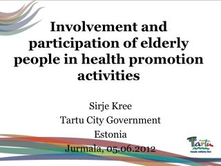 Involvement and participation of elderly people in health promotion activities