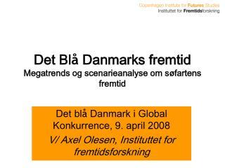 Det Bl å  Danmarks fremtid Megatrends og scenarieanalyse om s ø fartens fremtid