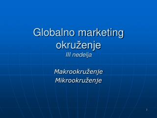 Globalno marketing okru ženje III nedelja
