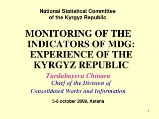 MONITORING OF THE INDICATORS OF MDG: EXPERIENCE OF THE KYRGYZ REPUBLIC
