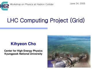 LHC Computing Project (Grid)