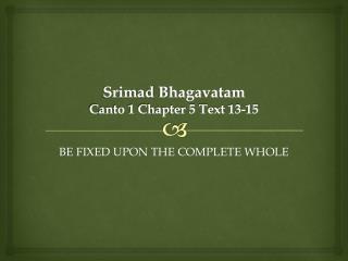 Srimad Bhagavatam Canto 1 Chapter 5 Text 13-15