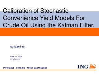 Calibration of Stochastic Convenience Yield Models For Crude Oil Using the Kalman Filter.