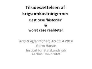 Tilsidesættelsen af krigsomkostningerne: Best case 'historier'  & worst  case realiteter