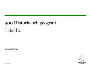 900 Historia och geografi Tabell 2