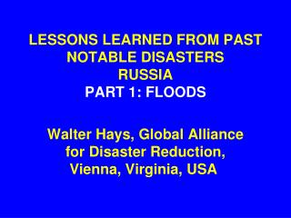 LESSONS LEARNED FROM PAST NOTABLE DISASTERS RUSSIA PART 1: FLOODS