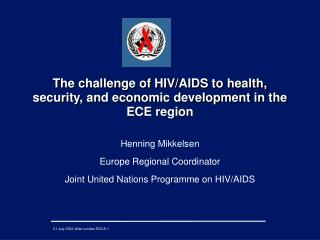 The challenge of HIV/AIDS to health, security, and economic development in the ECE region