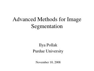 Advanced Methods for Image Segmentation