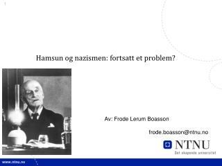 Hamsun og nazismen: fortsatt et problem?