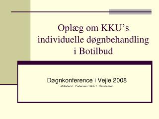 Oplæg om KKU's individuelle døgnbehandling i Botilbud