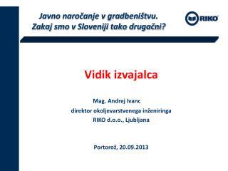 Javno naročanje v gradbeništvu.          Zakaj smo v Sloveniji tako drugačni?