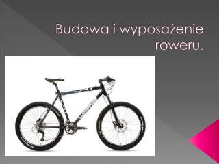 Budowa i wyposażenie roweru.
