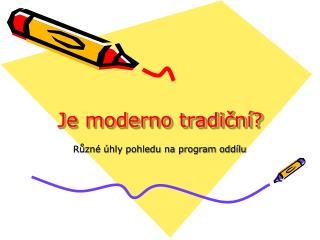 Je moderno tradiční?
