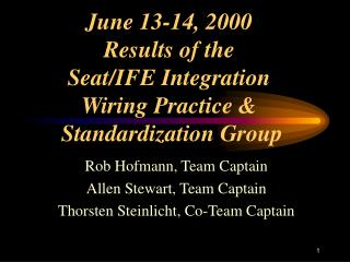 June 13-14, 2000 Results of the Seat/IFE Integration Wiring Practice &  Standardization Group