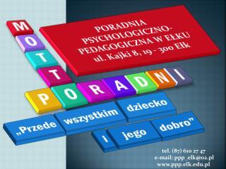 tel. (87) 610 27 47           e-mail: ppp_elk@o2.pl ppp.elk.pl