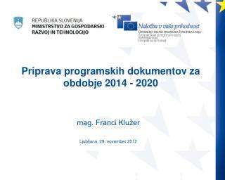 Priprava programskih dokumentov za obdobje 2014 - 2020