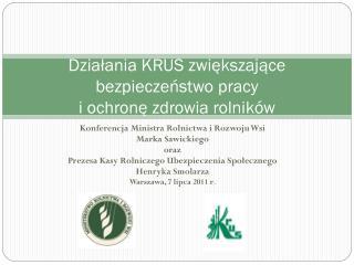 Działania KRUS zwiększające bezpieczeństwo pracy  i ochronę zdrowia rolników