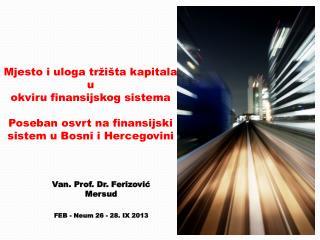 Van. Prof. Dr. Ferizović Mersud FEB - Neum 26 - 28. IX 2013