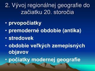 2. Vývoj regionálnej geografie do začiatku 20. storočia