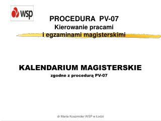 PROCEDURA  PV-07 Kierowanie pracami  i egzaminami magisterskimi