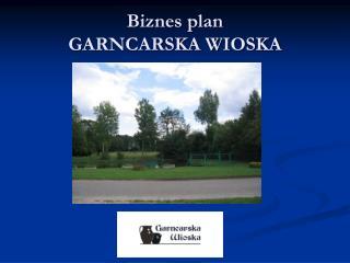 Biznes plan  GARNCARSKA WIOSKA