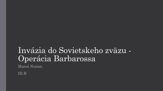 Invázia do Sovietskeho zväzu - Operácia Barbarossa