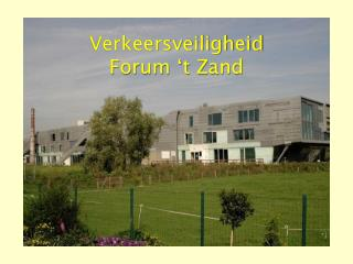 Verkeersveiligheid Forum 't Zand