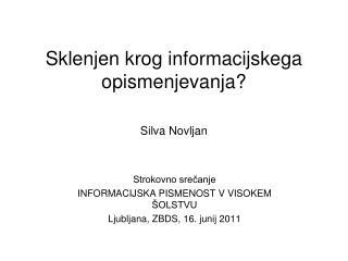 Sklenjen krog informacijskega opismenjevanja? Silva Novljan