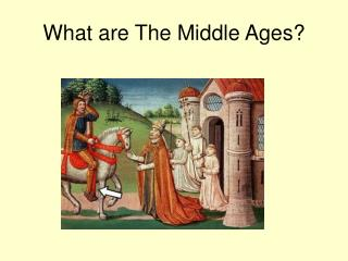 What are The Middle Ages?