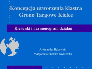 Koncepcja utworzenia klastra Grono Targowe Kielce