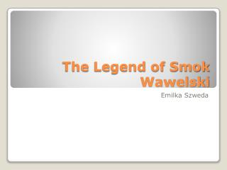 The  Legend of Smok Wawelski