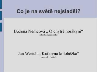 Co je na sv?t? nejslad��?