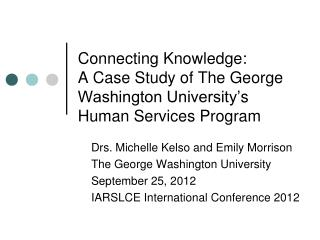 Connecting Knowledge:  A Case Study of The George Washington University' s Human Services Program
