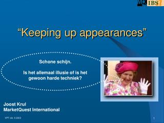 """ Keeping up appearances """