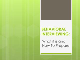 BEHAVIORAL  INTERVIEWING: