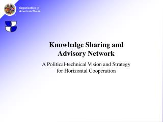 Knowledge Sharing and Advisory Network