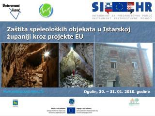 Za�tita speleolo�kih objekata u Istarskoj �upaniji kroz projekte EU