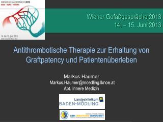 Antithrombotische Therapie zur Erhaltung von Graftpatency und Patienten�berleben
