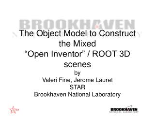 "The Object Model to Construct the Mixed  ""Open Inventor"" / ROOT 3D scenes"