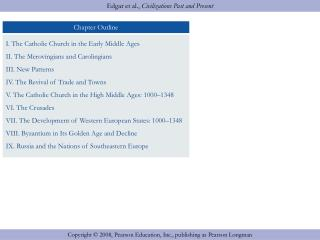 I. The Catholic Church in the Early Middle Ages 	A. The Early Medieval Papacy, 500–1000